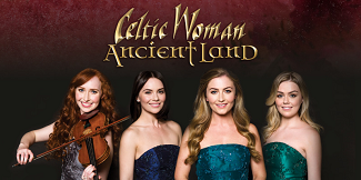 Tickets | Celtic Woman – Ancient Land | City of Great Falls